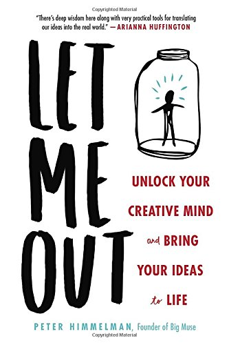 Free Let Me Out: Unlock Your Creative Mind and Bring Your Ideas to Life