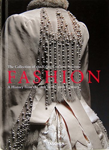 1605 Costume (Fashion: A History From the 18th to the 20th Century the Collection of the Kyoto Costume Institute Hardcover 2012)