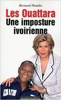 Les Ouattara - Une imposture ivoirienne