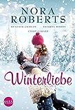 Winterliebe: Lebe die Liebe / Wie ein Stern in dunkler Nacht / Heiße Nächte in Colorado / Hochzeichtsnacht im Winterwald