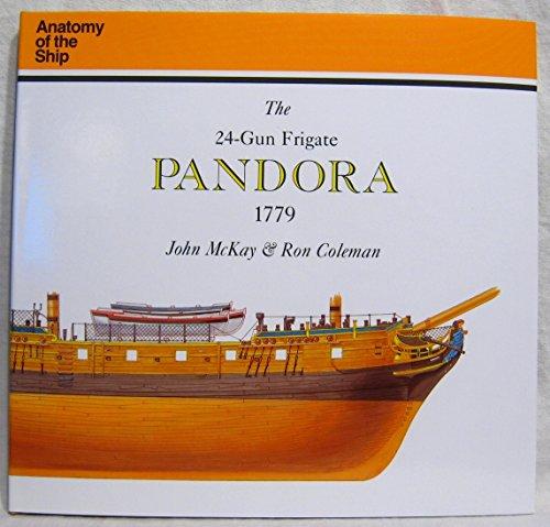 24 Gun Frigate Pandora, 1779 (Anatomy of the Ship) por John McKay,Ron Coleman