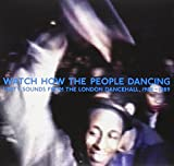 Watch How the People Dancing: Unity Sounds