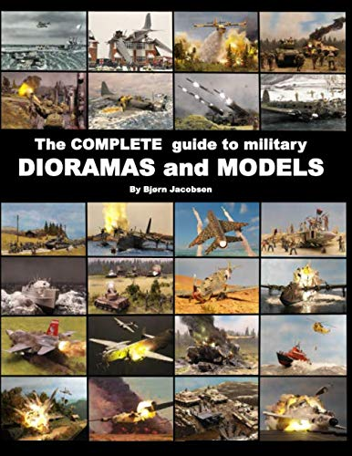 The complete guide to military DIORAMAS and MODELS