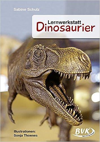 Lernwerkstatt Dinosaurier: 3. bis 5. Klasse: Amazon.de: Sabine ...