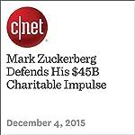 Mark Zuckerberg Defends His $45B Charitable Impulse | Lance Whitney