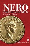 Nero Caesar Augustus: Emperor of Rome