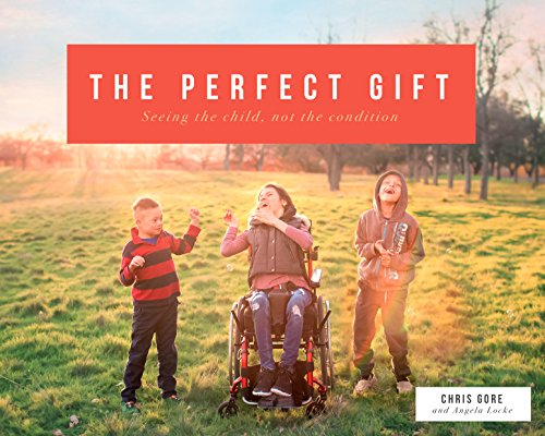 The Perfect Gift Seeing the child, not the condition