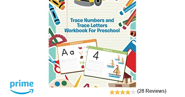 Trace Numbers and Trace Letters Workbook For Preschool: Speedy ...