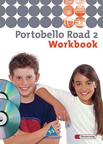 Portobello Road - Ausgabe 2005: Workbook 2 mit Multimedia-Sprachtrainer und Audio-CD