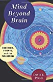 Mind Beyond Brain: Buddhism, Science, and the Paranormal by  David Presti in stock, buy online here