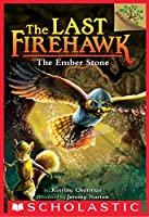 The Ember Stone: A Branches Book (The Last Firehawk #1)
