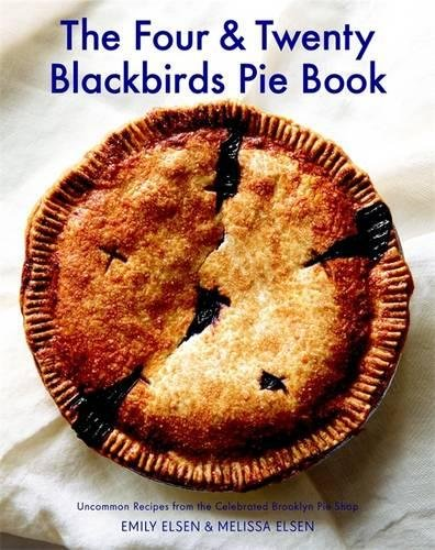 the-four-twenty-blackbirds-pie-book-uncommon-recipes-from-the-celebrated-brooklyn-pie-shop