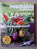 Better Homes and Gardens Vegetable Fruit & Herb Gardening