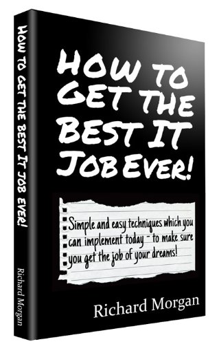 How To Get The Best IT Job Ever!