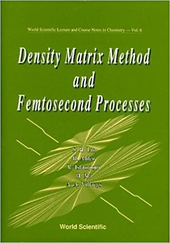 femtosecond chemistry. density matrix method and femtosecond processes (world scientific lecture and course notes in chemistry) chemistry s