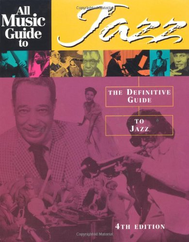 All Music Guide to Jazz : The Definitive Guide to Jazz Music