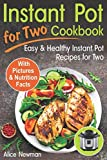 Product picture for Instant Pot for Two Cookbook: Easy and Healthy Instant Pot Recipes Cookbook for Two by Alice Newman