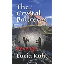 The Crystal Ballroom: Revenge (Allegro Island: Where Ghosts, Witches and Angles Play)