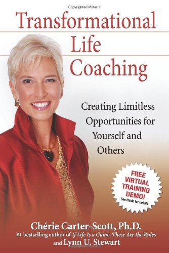 Transformational Life Coaching: Creating Limitless Opportunities for Yourself and Others [Dr. Cherie Carter-Scott - Lynn U. Stewart] (Tapa Blanda)