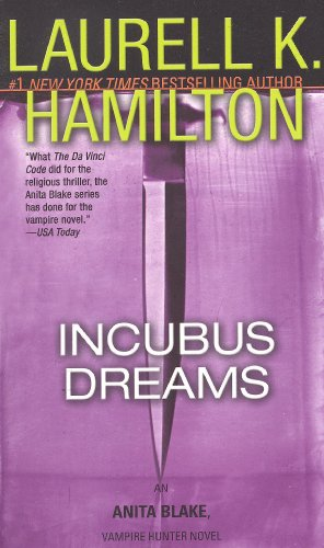 Incubus Dreams - Book #12 of the Anita Blake, Vampire Hunter