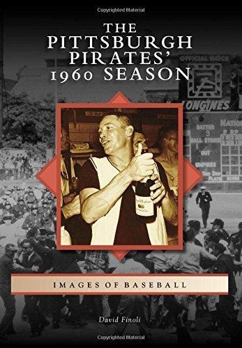 Pittsburgh Pirates' 1960 Season, The (Images of Baseball) by Finoli, David (2015) ()