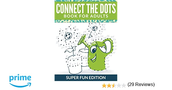 Connect The Dots Book For Adults: Super Fun Edition: Speedy ...
