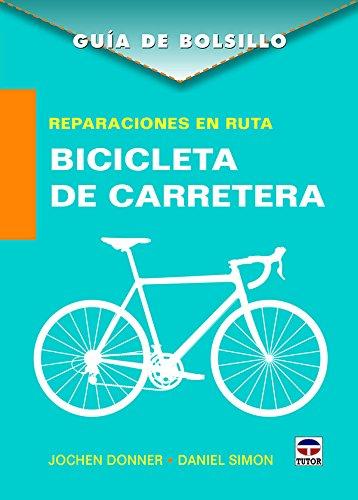 GUÍA DE BOLSILLO REPARACIONES EN RUTA, BICICLETA DE CARRETERA ...