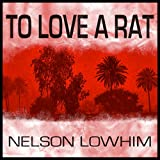 To Love a Rat
