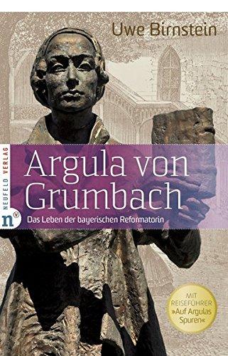 Argula von Grumbach: Das Leben der bayerischen Reformatorin - Mit Reiseführer