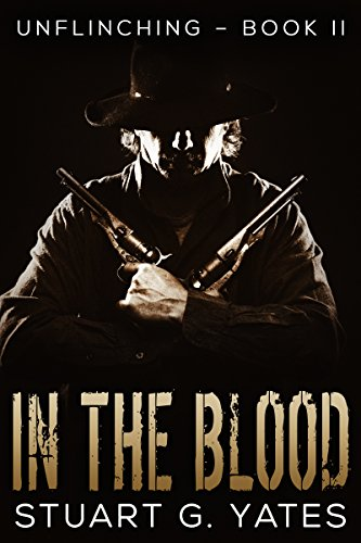In The Blood (Unflinching Book 2) -