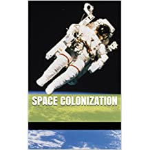 Space Colonization: COSMOLOGY, ASTRONOMY