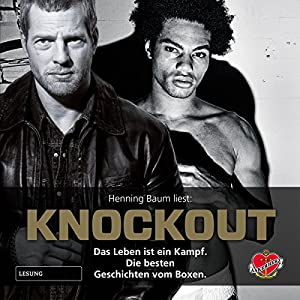 Knockout - Das Leben ist ein Kampf Hörbuch