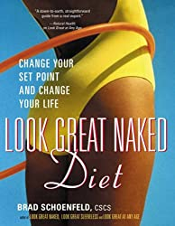 Look Great Naked Diet: Change Your Set Point, Change Your Life