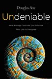 #5: Undeniable: How Biology Confirms Our Intuition That Life Is Designed