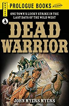 Dead Warrior (Prologue Books) by [Myers, John Myers]