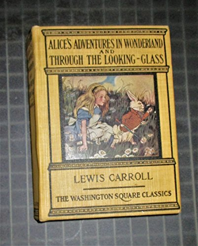 Alice's Adventures in Wonderland and Through the Looking Glass (The Washington Square Classics)