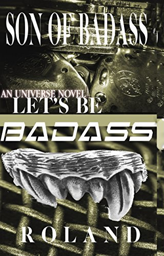 Son Of Badass: Let's Be -