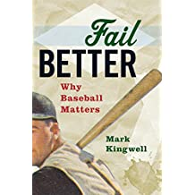 Fail Better: Why Baseball Matters