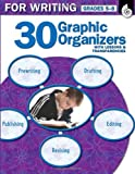 30 Graphic Organizers for Writing Grades 5-8, Christi E. Parker, 142580389X