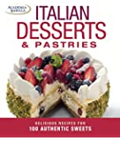 Italian Desserts & Pastries: Delicious Recipes for More Than 100 Italian Favorites