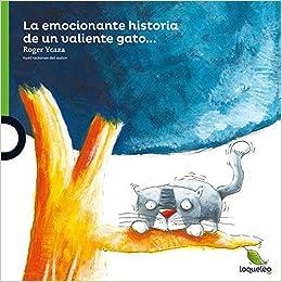 La emocionante historia de un valiente gato que subió a la rama más alta de un árbol… y luego no pudo bajar (Serie Verde / Album Ilustrado) (Spanish ...
