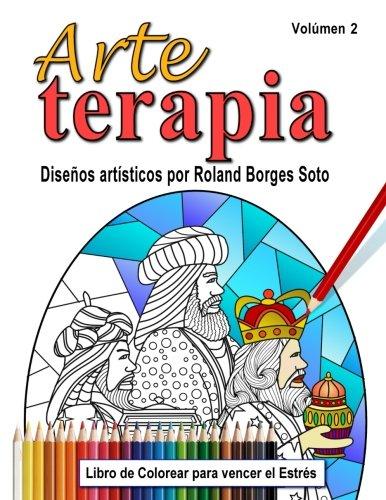 Arte Terapia / Volumen 2: Libro de colorear para vencer el estres (Volume 2) (Spanish Edition);Arte