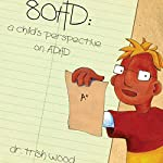80HD: A Child's Perspective on ADHD | Dr. Trish Wood