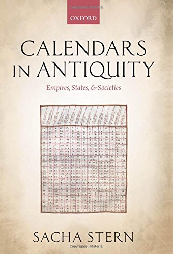 - Calendars in Antiquity: Empires, States, and Societies