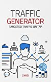 Traffic Generator: Targeted Traffic on Tap (Internet Marketing Book 1)