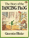 The Story of the Dancing Frog, Quentin Blake, 0394845064