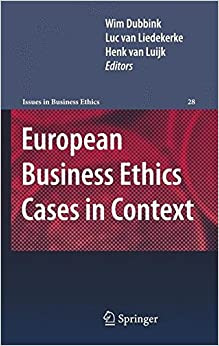 European Business Ethics Cases in Context: The Morality of Corporate Decision Making (Issues in Business Ethics)