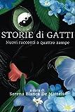 Storie Di Gatti: Nuovi Racconti a Quattro Zampe: Volume 2