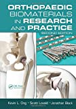 Orthopaedic Biomaterials in Research and Practice, Second Edition, Kevin L. Ong and Jonathan Black, 1466503505