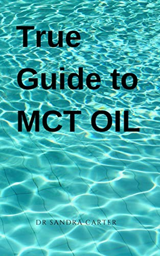 True guide to MCT Oil: It entails everything about MCT Oil